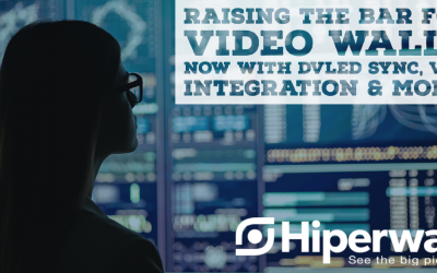 Hiperwall 7.0 Unleashes Unparalleled dvLED Wall Performance, Integrates VMS Source Support and Adds Several UX Enhancements